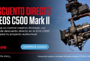 CEPROMA DESCUENTO 2000€ EOS-C500 MARK II